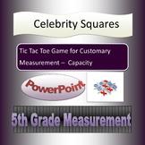 Celebrity Squares -Customary Measurement -Capacity