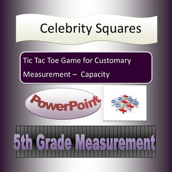 Celebrity Squares -Customary Measurement -Capacity