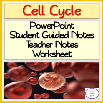 Cell Cycle PowerPoint, Guided Notes, and Worksheet.