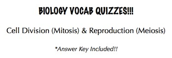 Cell Division (Mitosis) & Reproduction (Meiosis) Vocab Quizzes