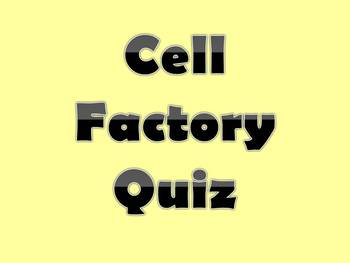 Cell Factory Quiz