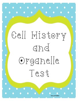Cell History and Organelle Test