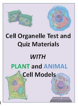 Cell Organelle Quiz Materials to use with Animal and Plant Cell Models