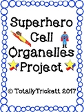 Superhero Cell Organelle Project