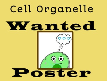 Cell Organelle Wanted Poster Project with Grading and Teacher Feedback Sheet