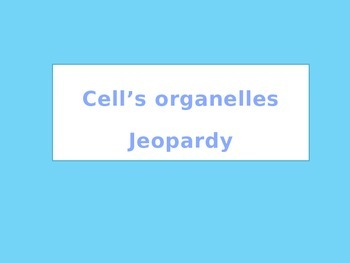 Cell Organelles Jeopardy
