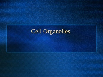 Cell Organelles Part 1 PowerPoint
