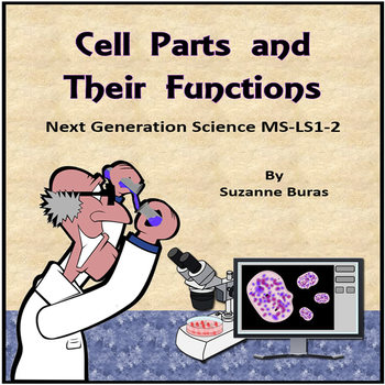 Cell Parts and Functions: Next Generation Science MS-LS1-2