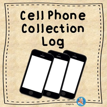 Cell Phone Collection Log