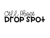 Cell Phone Drop Spot