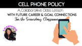 Cell Phone Policy: A Collaborative Career Based Lesson for