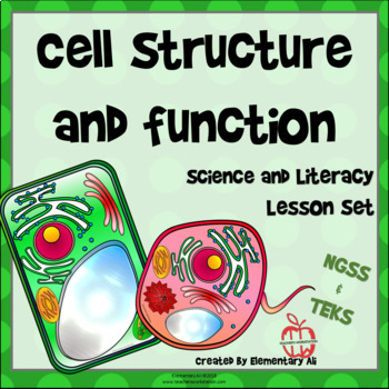 Cell Structure And Function Science And Literacy Lesson Set NGSS