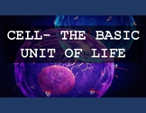 Cell - The Basic Unit of Life
