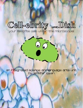 Cell-ebrity Dish: An integrated science and writing unit