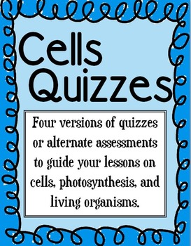 Cells! A collection of quizzes on cells, living organisms, & photosynthesis