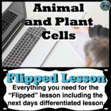 Cells: Animal and Plant Cells flipped lesson (Includes the