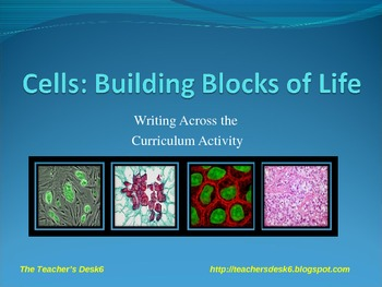 Cells: Building Blocks of Life Writing Across the Curriculum