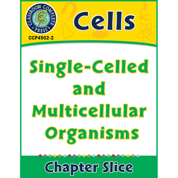 Cells: Single-Celled and Multicellular Organisms Gr. 5-8