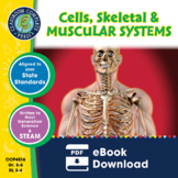 Cells, Skeletal & Muscular Systems Gr. 5-8