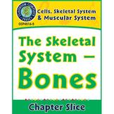 Cells, Skeletal & Muscular Systems: The Skeletal System - Bones Gr. 5-8