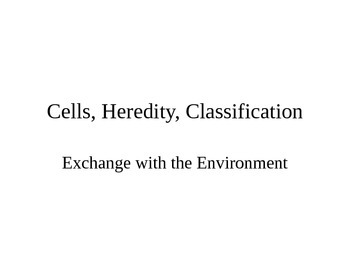 Cells:  The Exchange with the Environment
