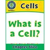 Cells: What is a Cell? Gr. 5-8