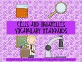 Cells and Organelles Vocabulary Headband Activity