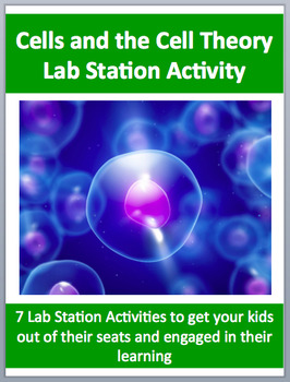 Cells and the Cell Theory - 7 Engaging Lab Station Activities
