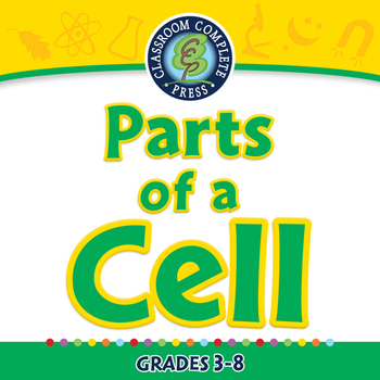 Cells,Skeletal & Muscular Systems: Parts of a Cell - NOTEBOOK Gr. 3-8