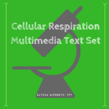 Cellular Respiration Multimedia Text Set