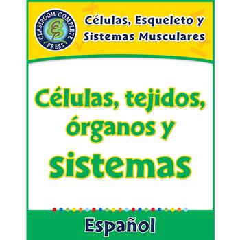 Células,Esqueleto y Sistemas Musculares:Células,tejidos,órganos y sistemas Gr5-8