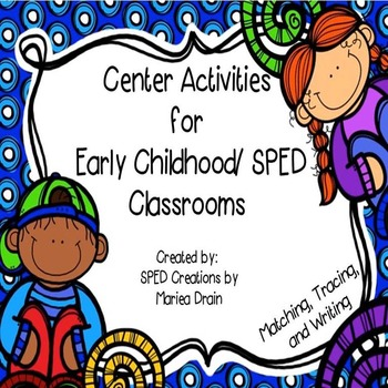 Center Activities for Early Childhood/SPED Classrooms