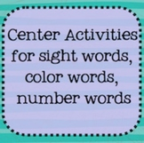 Center Activities for Sight Words, Number Words and Color Words