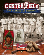 Center Field: The History of Baseball