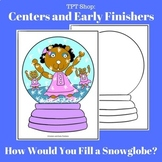 Center or Early Finisher - Fill A Snowglobe