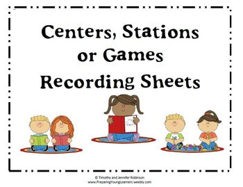 Centers, Stations, or Games Recording Sheets for Students and Teachers