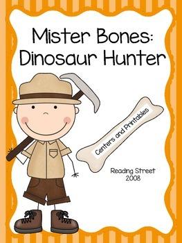 Centers and Printables, Mister Bones: Dinosaur Hunter, Reading Street
