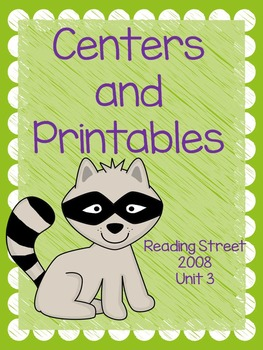 Centers and Printables, Unit 3, Reading Street 2008