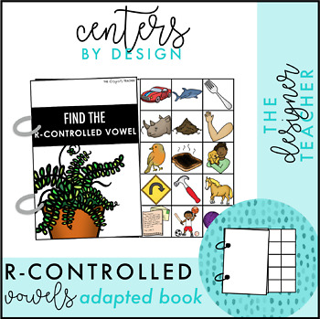 Centers by Design: R-Controlled Vowels Adapted Book {AR OR IR UR ER}