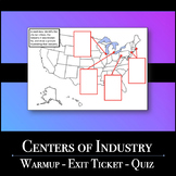 Centers of Industry & Manufacturing - Quiz/Warmup/Exit Ticket