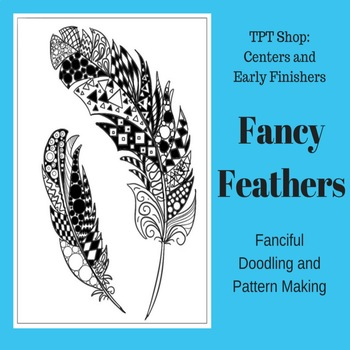 Centers or Early Finishers - Doodling and Pattern - Fancy Feathers
