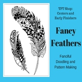 Centers or Early Finishers - Doodling and Pattern - Fancy
