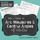 Central Angles & Arc Measures of Circles: Notes & Practice