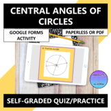 Central Angles of Circles Google Forms Quiz Practice Distance Learning