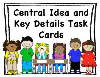 Central Idea and Key Detail Task Cards