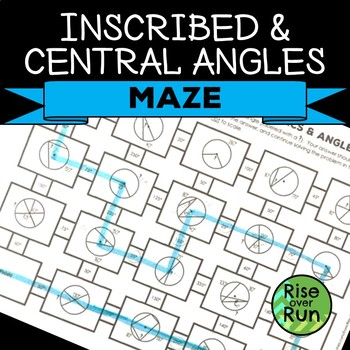 Central and Inscribed Angles Maze Worksheet by Rise over ...