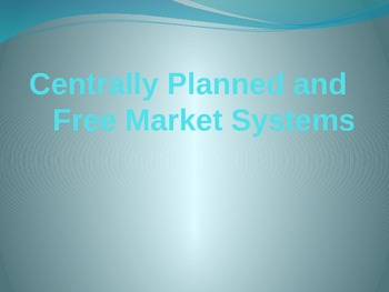 Centrally Planned and Free Market Economies