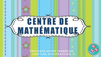 Centre de Math: Unité complet Addition et Soustraction