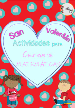 Centros de Matemáticas San Valentín/Valentine's Day Math Centers