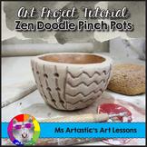 Ceramic Art Lesson, Zen Doodle Pinch Pots